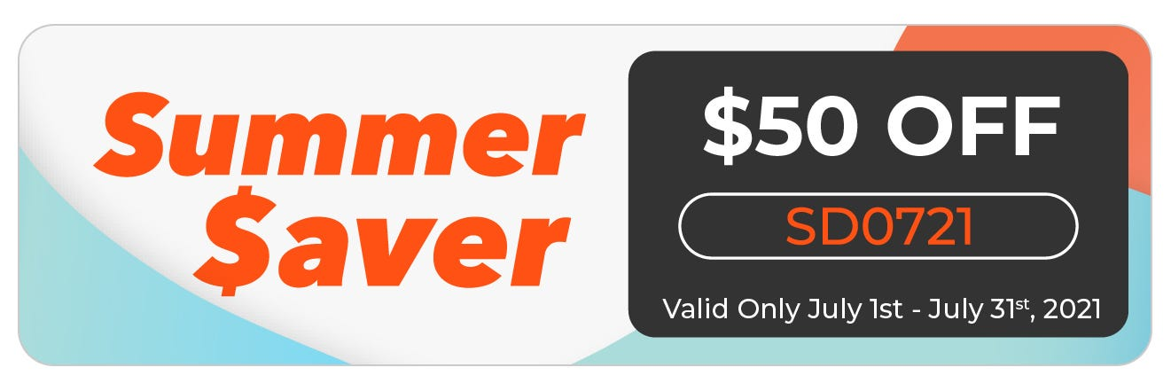 $50 Coupon! July Summer Saver